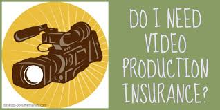 Kinds of Film Production Insurance